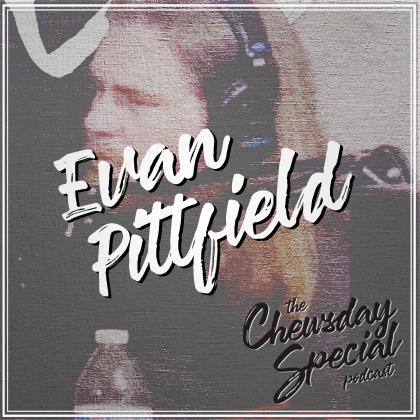 S1 Premiere: Evan Pittfield