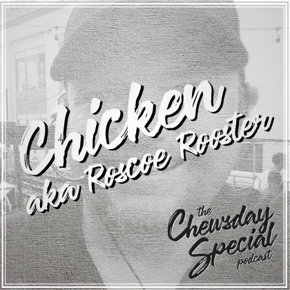 Chicken aka Roscoe Rooster